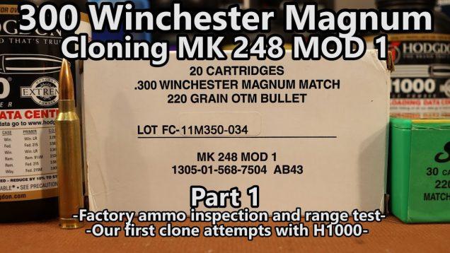 Cloning MK 248 Mod 1 – Part 1 – 300 Win Mag