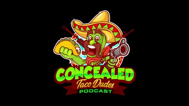 Episode 60 – Concealed Taco Dudes Podcast (audio only)
