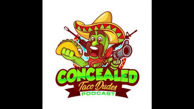 Episode 62 – Concealed Taco Dudes Podcast (audio only)