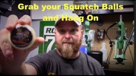 Grab your Squatch Balls and Hang on…….