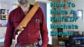 How To Make A Knife Or Machete Sheath