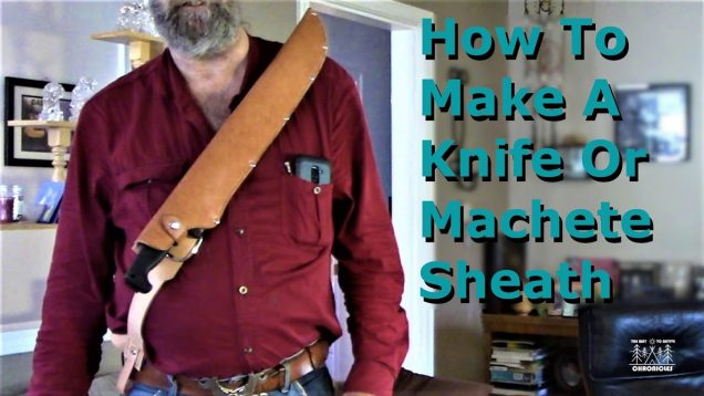 How To Make A Knife Or Machete Sheath