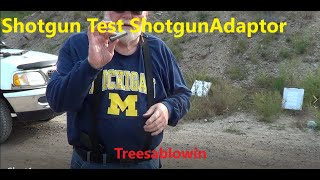 Shotgun Test with Shotgun Adapter