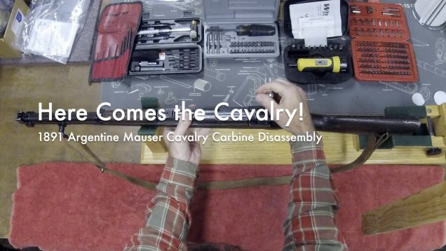 WCChapin | Here Comes the Cavalry! – 1891 Argentine Mauser Cavalry Carbine Disassembly