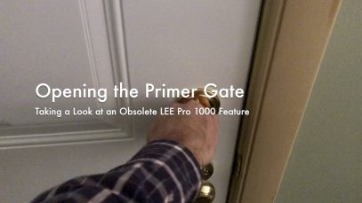 WCChapin | Opening the Primer Gate – Taking a Look at an Obsolete LEE Pro 1000 Feature