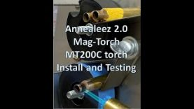 Annealeez 2.0 – Mag Torch MT200C torch Install and Testing