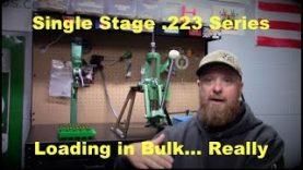 Loading 223 in Bulk on a Single Stage Press…RCBS Rock Chucker
