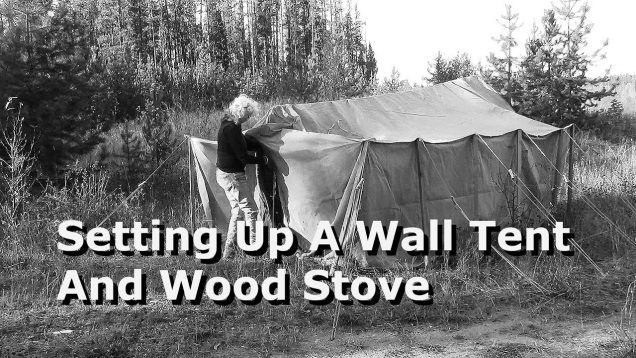 Setting Up A Wall Tent And Wood Stove