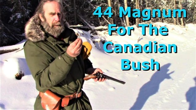 44 Magnum For The Canadian Bush (and Free Holster Plans)