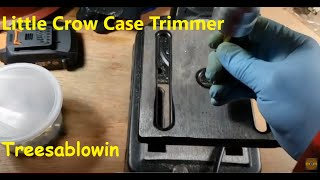 Case Trimming with Little Crow
