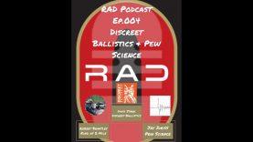 RAD Podcast- Ep.004- Discreet Ballistics and Pew Science
