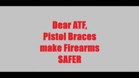 Dear ATF, Pistol Braces make Firearms safer to use.
