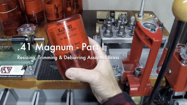 WCChapin | .41 Magnum – Part 1 – Resize, Trim & Deburr Assorted Brass
