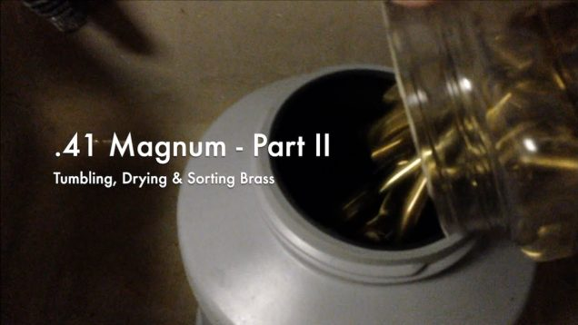 WCChapin | .41 Magnum – Part II – Tumble, Dry & Sort Brass