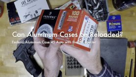 WCChapin | Can Aluminum Cases be Reloaded? – Aluminum 45 Auto in the LEE Loader