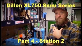 Dillon XL750 – Station Two – Expansion – Pt 4