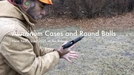 WCChapin | Aluminum Cases and Round Balls – New Year's Day 2021 at the Range