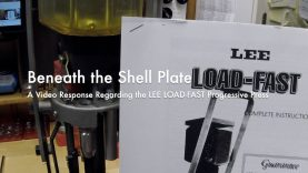 WCChapin | Beneath the Shell Plate – A Video Response Regarding the LEE LOAD-FAST Progressive Press