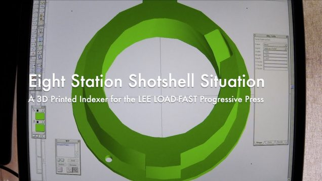 WCChapin | Eight Station Shotshell Situation – A 3D Printed Indexer for the LEE LOAD-FAST Progressive Press