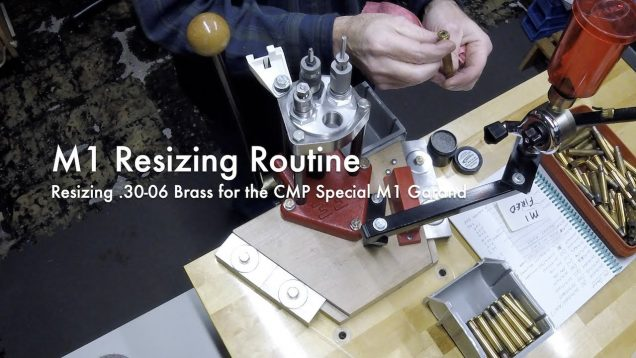 WCChapin | M1 Resizing Routine – Resizing .30-06 Brass for the CMP Special M1 Garand