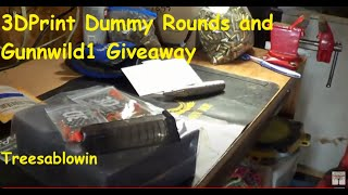 3D Print Dummy Rounds and Gunnwild1 G'way