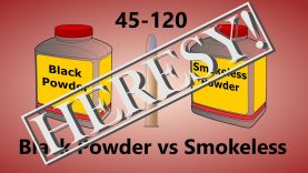 45-120 Black Powder vs Smokeless – Heresy?