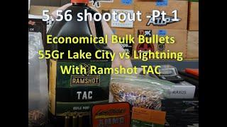 5.56 Shootout  Pt 1:  55Gr Bullets, Lake City vs Lightning with Ramshot TAC
