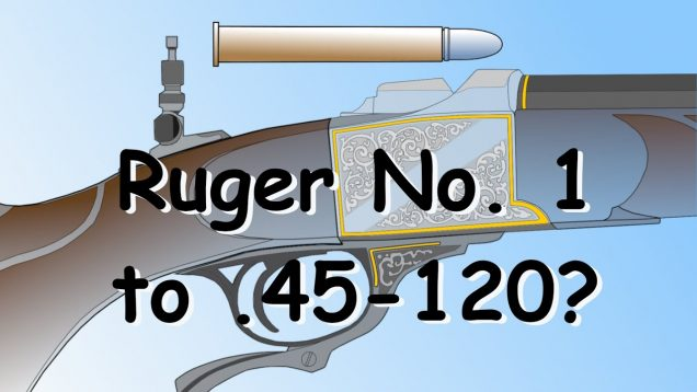 How to Get a 45-120 From a Ruger No. 1