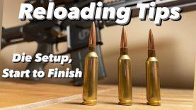Start to Finish Reloading, Die Setup Tips!