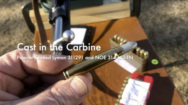 WCChapin   Cast in the Carbine – Powder Coated Lyman 311291 and NOE-314-162-FN