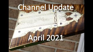 Channel Update – April 2021,  Plans, and Life's Challenges