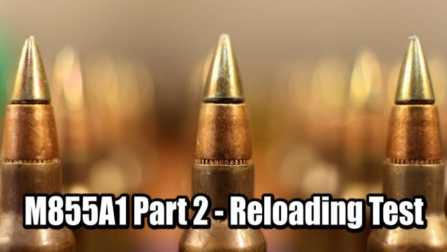 M855A1 Reloading Test