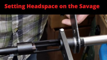 Setting Headspace on the Savage Model 11, New Barrel