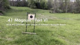 WCChapin | 41 Magnum – Part VI – NOE 412-220-SWC over Unique at Johnson's Mosquito Ranch