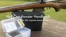 WCChapin | Half-Cast Hoosier Handloads – NOE 314 162 FN in the 1891 Argentine Mauser Sporter