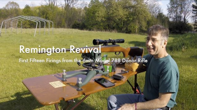 WCChapin | Remington Revival – First Fifteen Firings from the 6mm Model 788 Donor Rifle