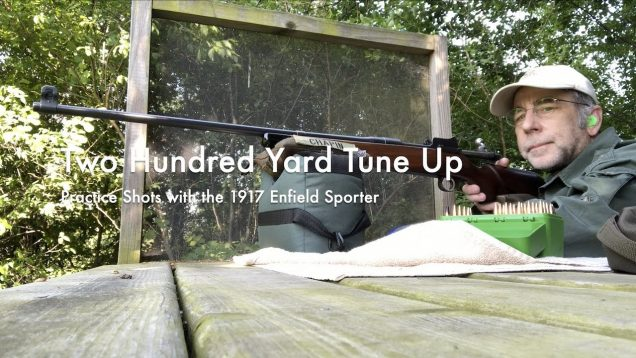 WCChapin | Two Hundred Yard Tune Up –  Practice Shots with the 1917 Enfield Sporter
