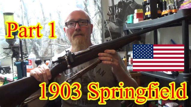 1903 Springfield Rifle Part 1