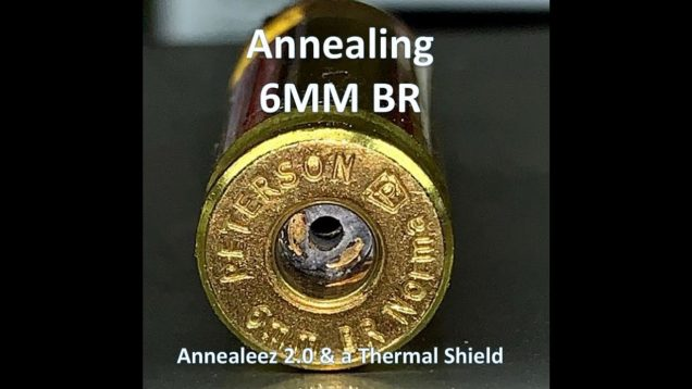 6mm BR Annealing with Hazzbro's Thermal Shield