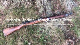 WCChapin | Arisaka Update – Match Minus Three | Reassembled for Firing – Wednesday Prior to the Weekend Shoot