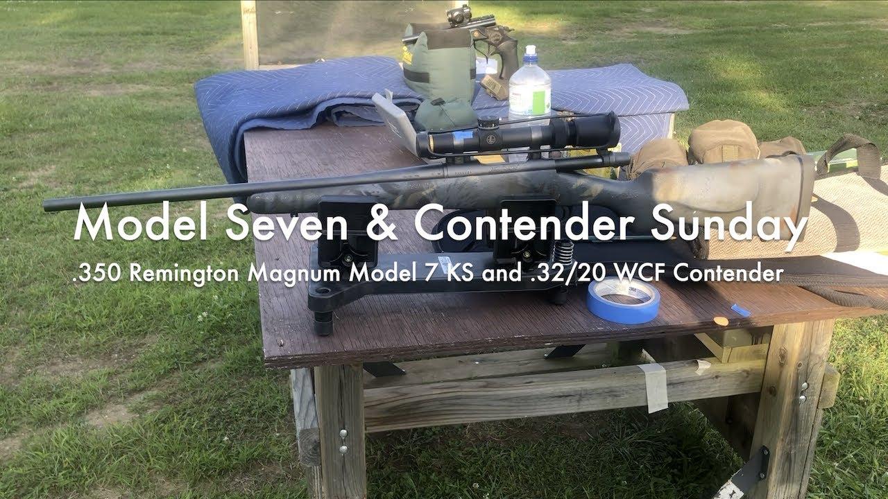WCChapin | Model Seven & Contender Sunday – 350 Remington Magnum Model 7KS and .32/20 WCF Contender