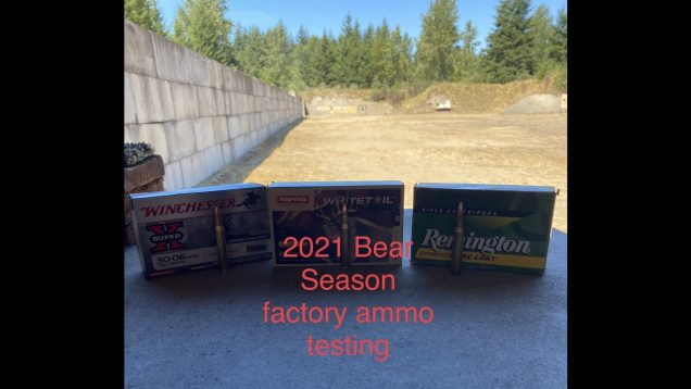 Bear 2021 Season Factory Ammo testing 30-06 Springfield