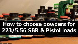Choosing a powder for 223 SBR and Pistol loads
