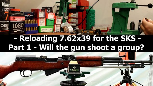 Loading 7.62×39 for the SKS – Getting started and shooting some groups