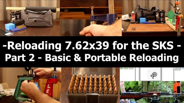 Loading 7.62×39 for the SKS with a basic portable setup