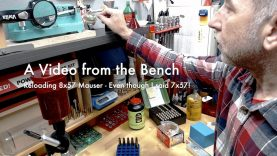 WCChapin | A Video from the Bench | Loading 8mm Mauser – Even though I said 7×57!