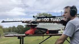 WCChapin | Kar98k Sporter at 100 Yards – Groups with 8mm Mauser Rounds Loaded in a Recent Video