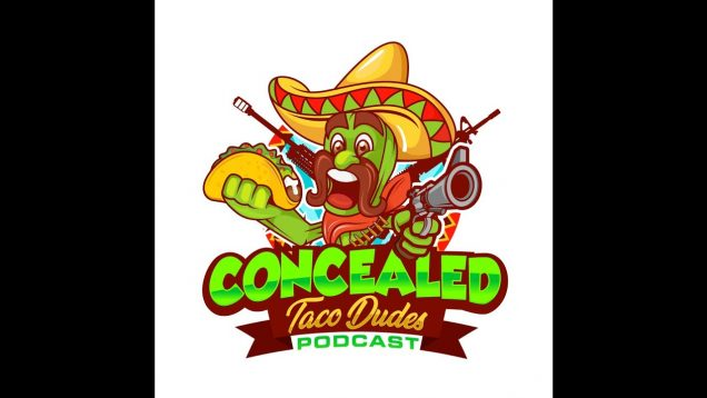 Concealed Taco Dudes Episode 106 – Our Top 5 Conceal Carry EDC's